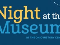 Night at the Museum at Ohio History Center